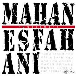 Musique? by Tōru Takemitsu ,   Kaija Saariaho ,   Anahita Abbasi ,   Gavin Bryars ,   Henry Cowell ,   Luc Ferrari ;   Mahan Esfahani