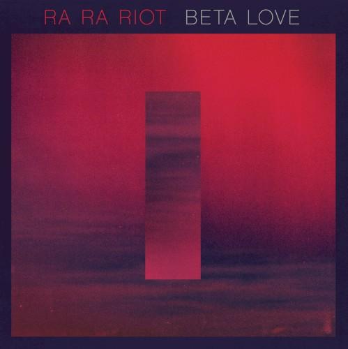 Ra Ra Riot - Beta Love (RAC Mix)