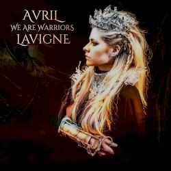 Avril Lavigne - We Are Warriors
