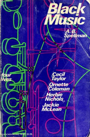 Cover of: Black music, four lives | A. B. Spellman