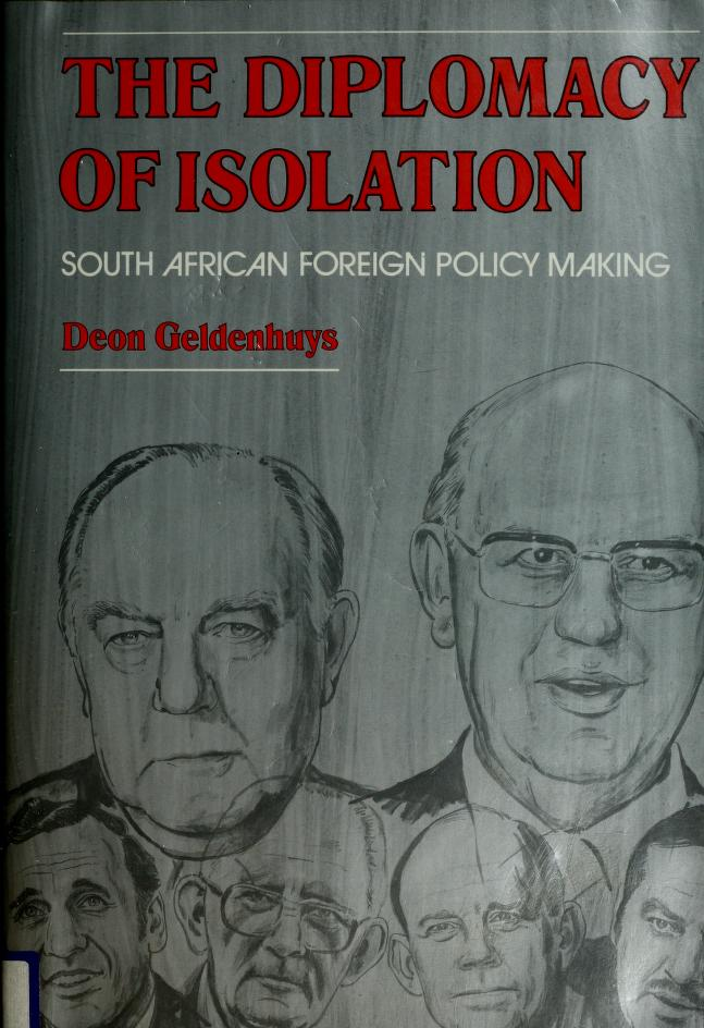 The diplomacy of isolation by Deon Geldenhuys