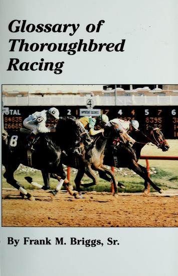 Cover of: Glossary of thoroughbred racing | Frank M. Briggs